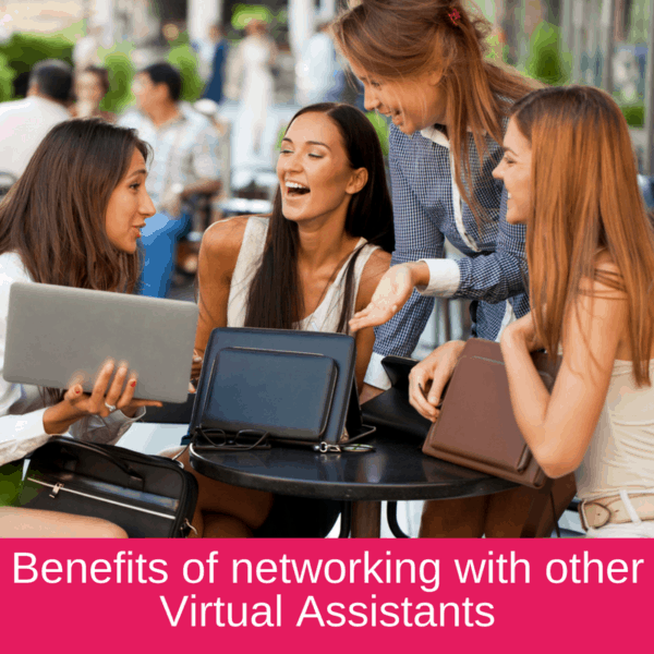 Benefits of networking with other Virtual Assistants