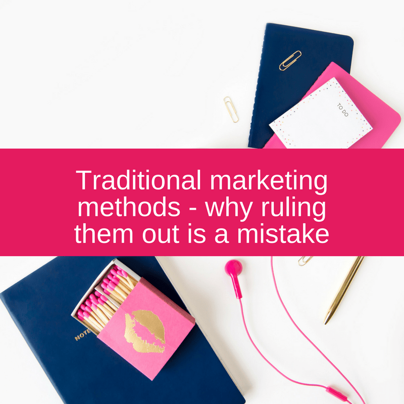 Traditional marketing methods - why ruling them out would be a big mistake for your Virtual Assistant Business