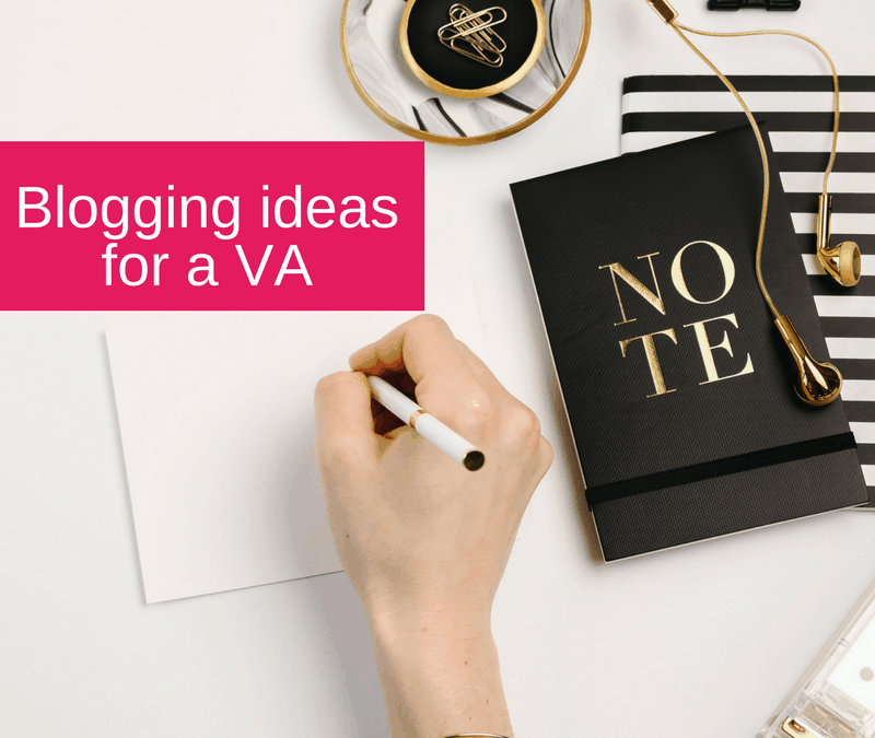 Blogging ideas for a VA - Blogging is a way to give value to those you would like to work with