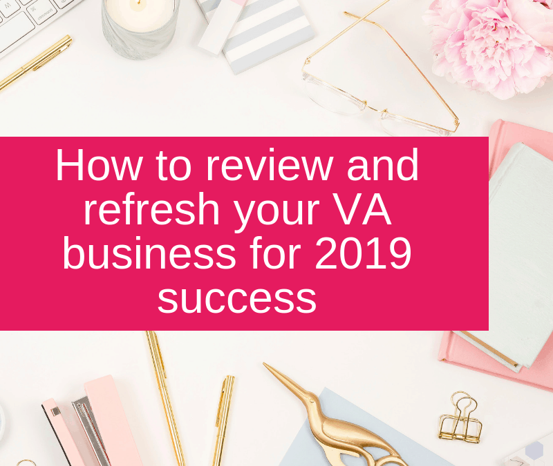 How to review and refresh your VA business for 2019 success