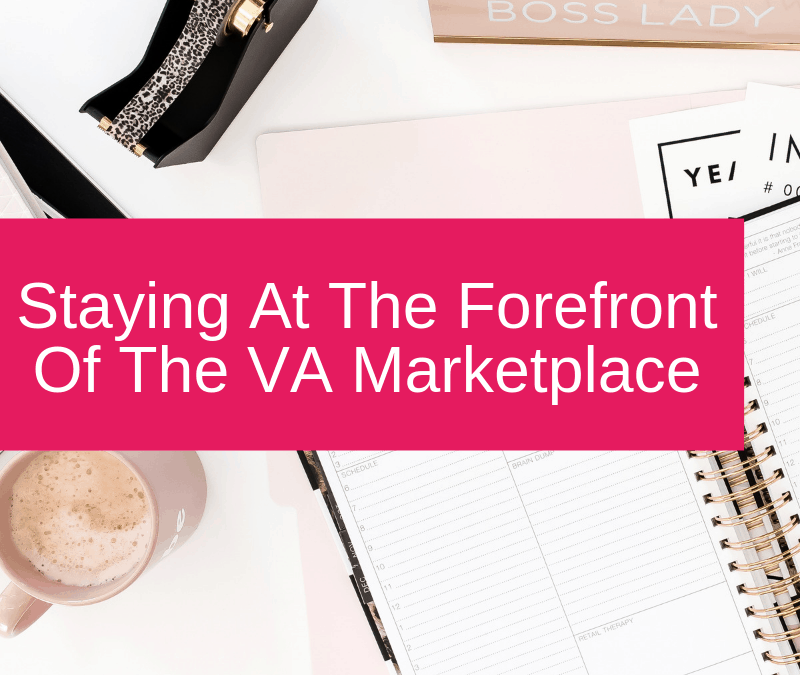 Staying At The Forefront Of The VA Marketplace