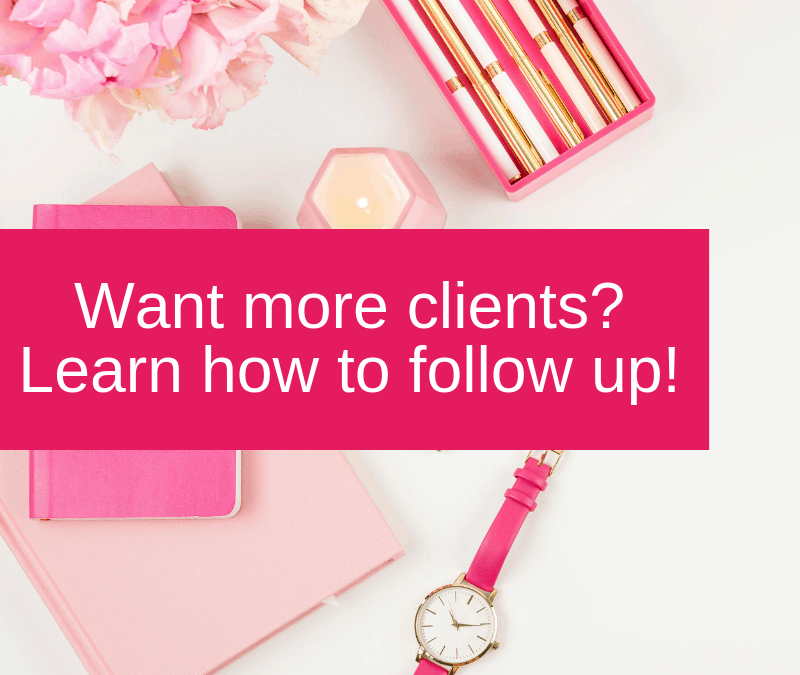 Want more clients? Learn how to follow up!