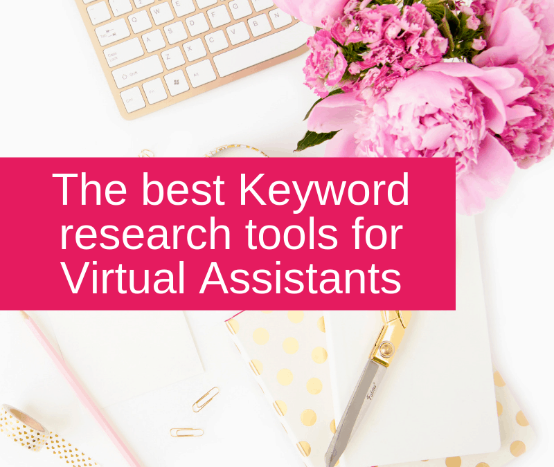 The best keyword research tools for Virtual Assistants