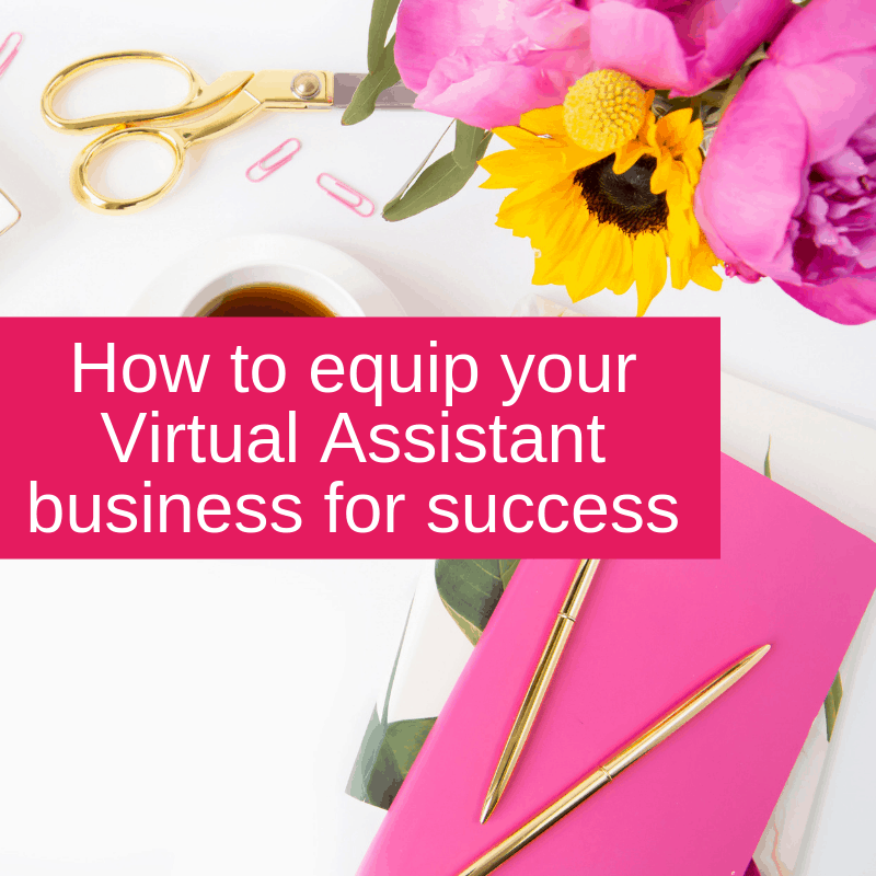 How to equip your Virtual Assistant business for success