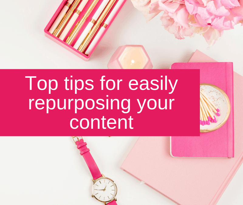 Top tips for easily repurposing your content