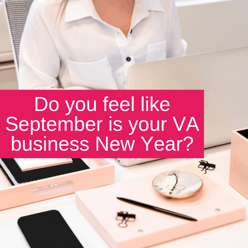 Do you feel like September is your VA business New Year_