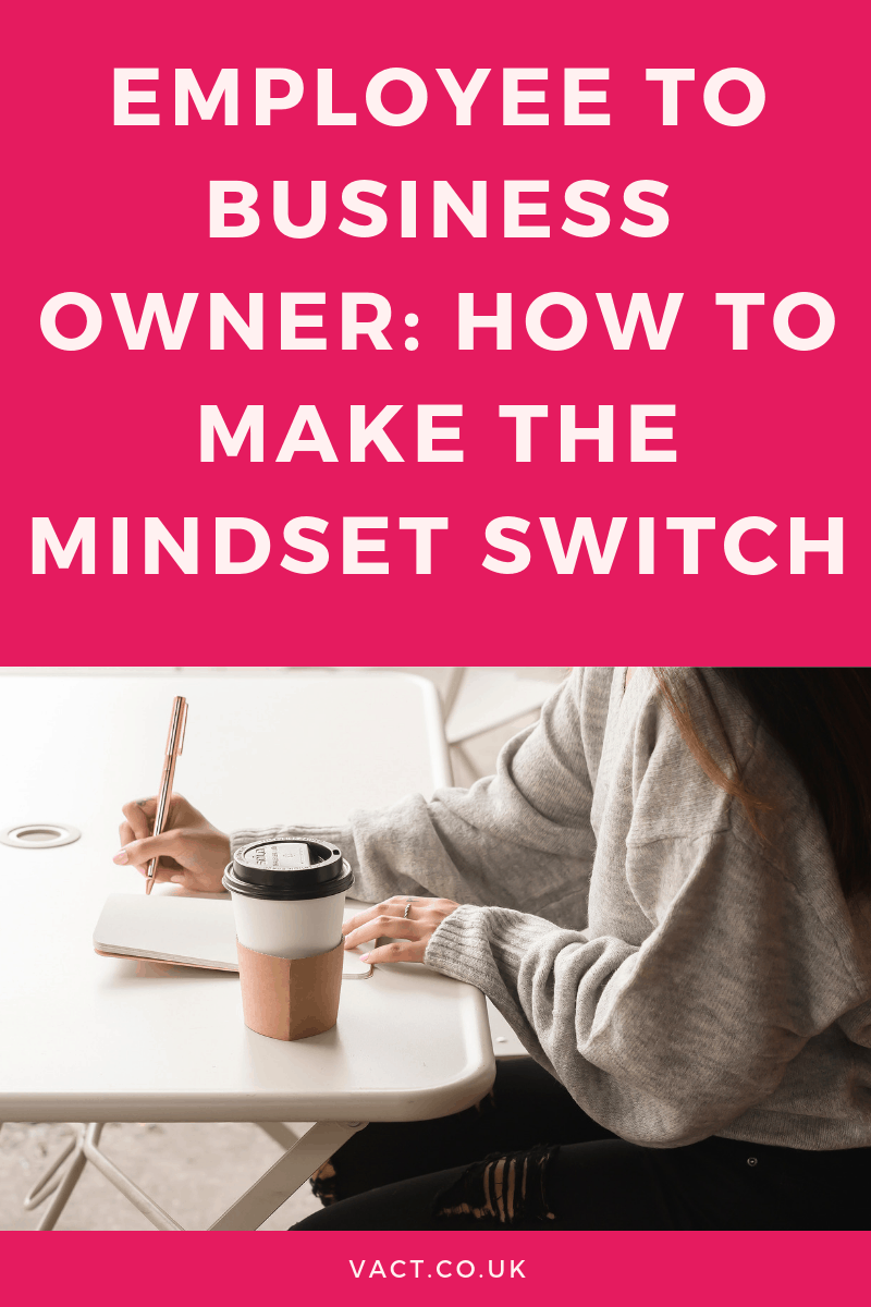 Employee to business owner: how to make the mindset switch
