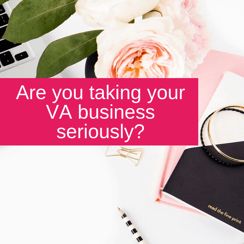 Are you taking your VA business seriously?