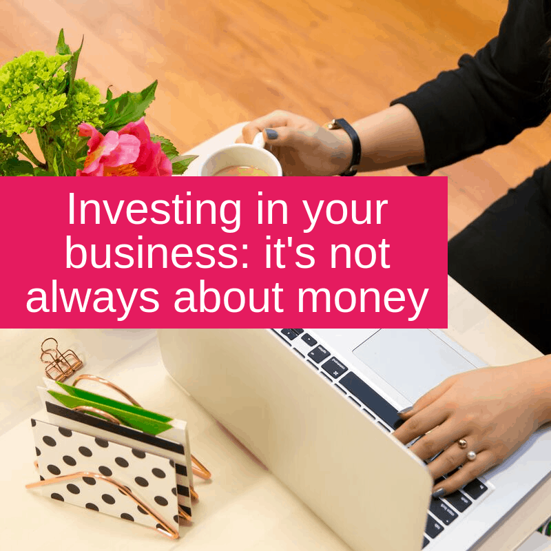 investing in your business: it's not always about money