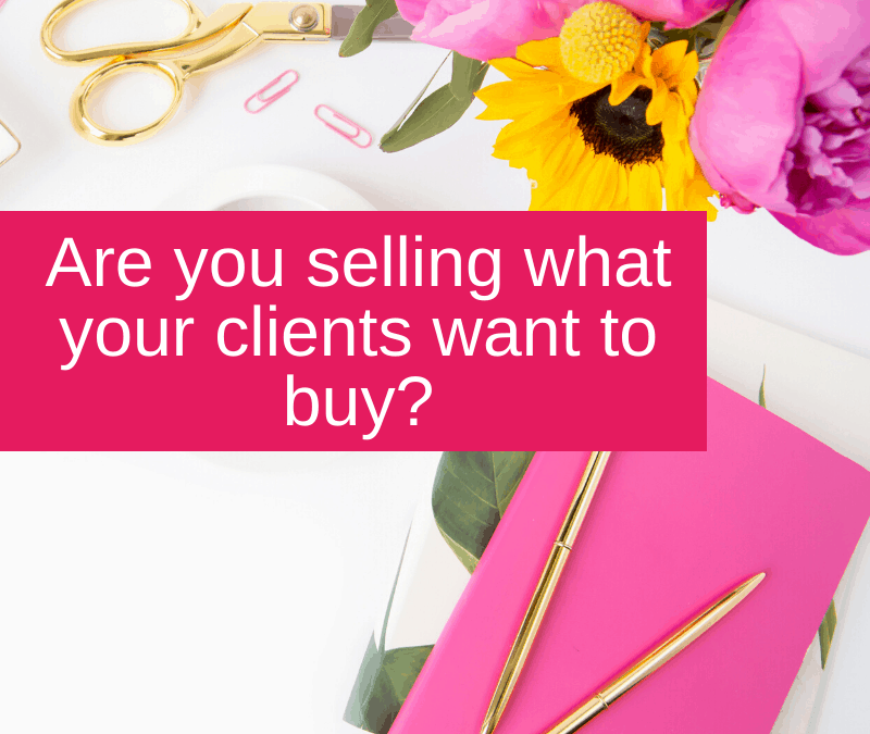 Are you selling what your clients want
