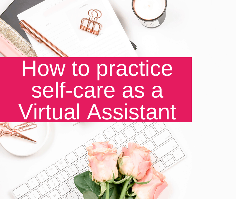How to practice self-care as a Virtual Assistant