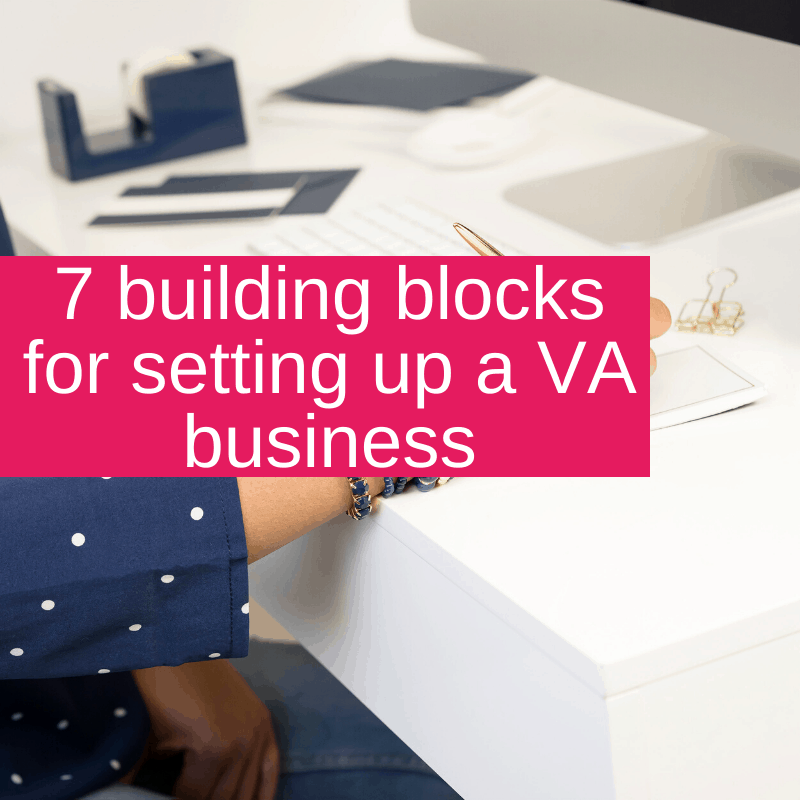 7 building blocks for setting up a VA business