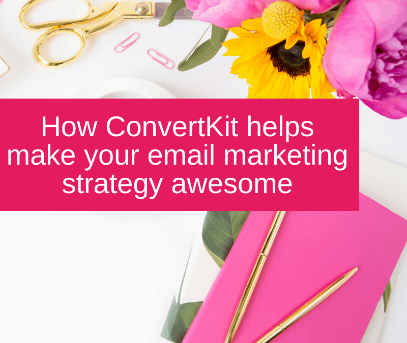 How ConvertKit helps make your email marketing strategy awesome