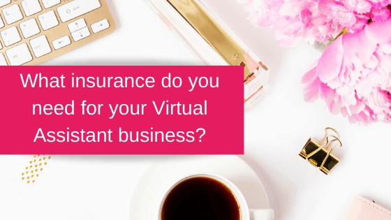Guest Blog: What insurance do you need for your Virtual Assistant business? by PolicyBee