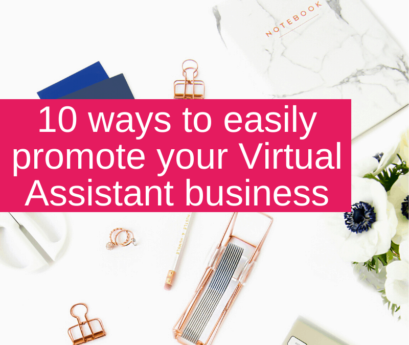 10 ways to easily promote your Virtual Assistant business
