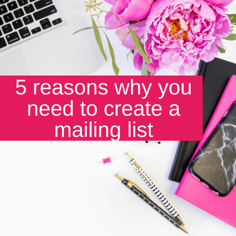 5 reasons why you need to create a mailing list