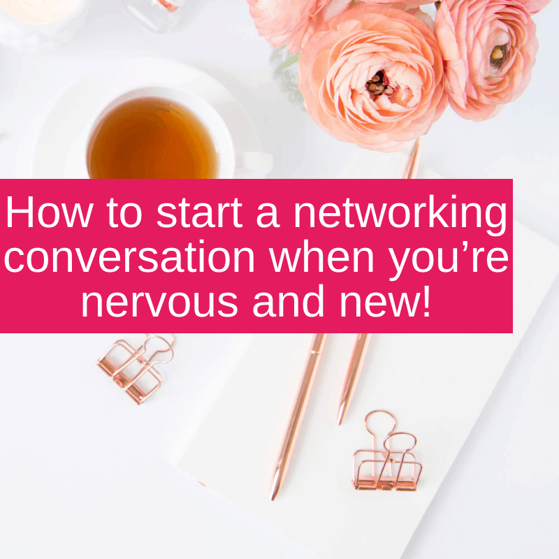 How to start a networking conversation when you're nervous and new!