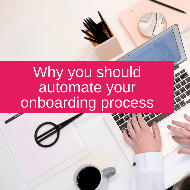 Why you should automate your onboarding process