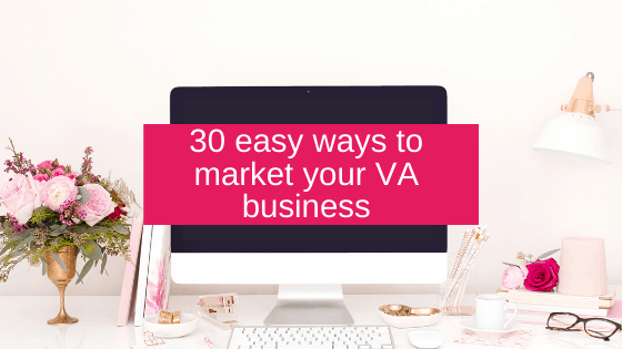 30 easy ways to market your VA business
