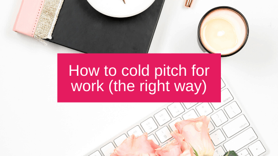 How to cold pitch for work (the right way)