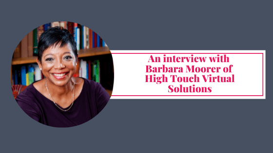 An interview with Barbara Moorer of High Touch Virtual Solutions