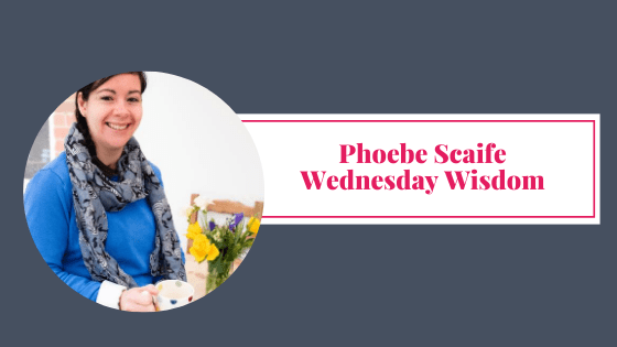 Wednesday Wisdom – Phoebe Scaife – Ruby Moon Virtual Assistant