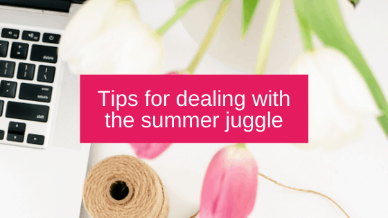 Tips for dealing with the summer juggle
