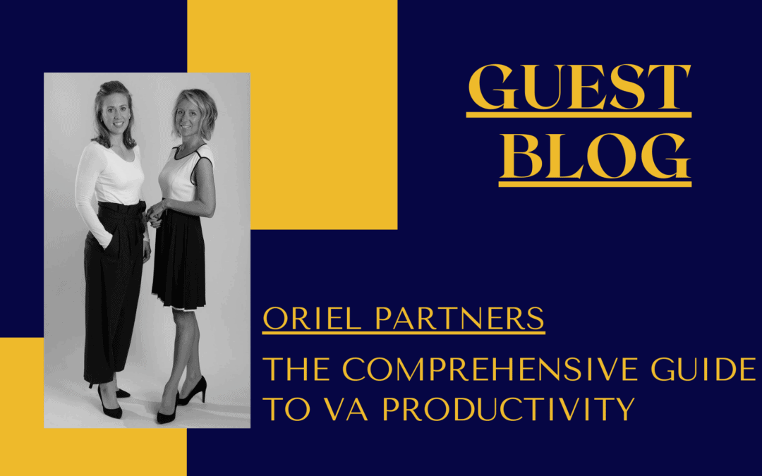 The Comprehensive Guide to VA Productivity – Guest Blog – Oriel Partners