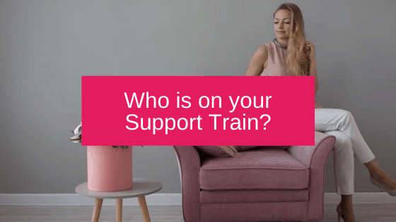 Who is on your Support Train?