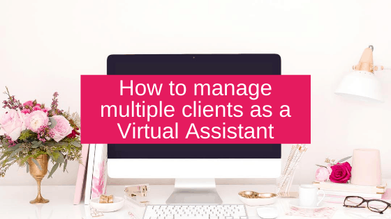 How to manage multiple clients as a Virtual Assistant