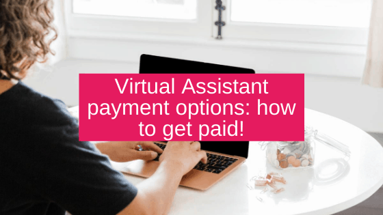 Virtual Assistant payment options: how to get paid!
