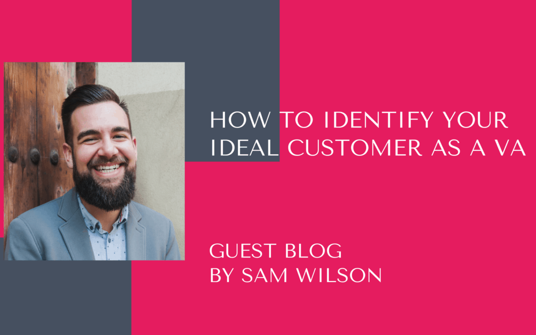 How to identify your ideal customer as a VA – Guest Blog
