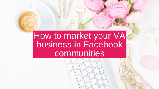 How to market your VA business in Facebook communities