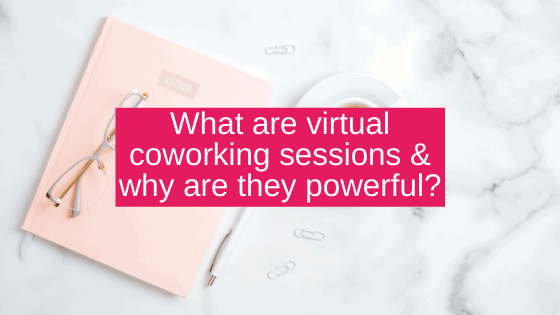 What are virtual coworking sessions & why are they powerful?