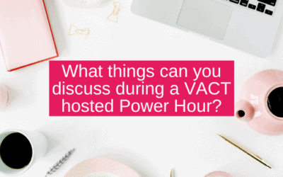 What things can you discuss during a VACT hosted Power Hour?