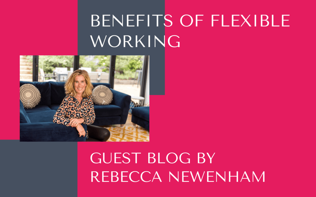 Benefits of flexible working Rebecca Newenham blog graphic
