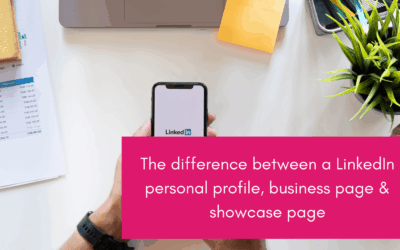 The difference between a LinkedIn personal profile, business page & showcase page