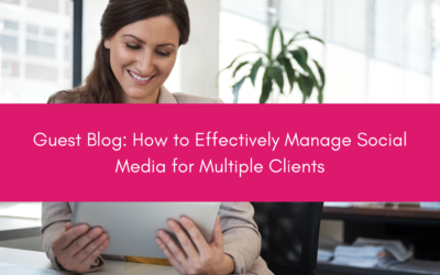 How to Effectively Manage Social Media for Multiple Clients